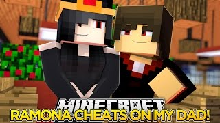 getlinkyoutube.com-Minecraft Royal Family-RAMONA IS CHEATING ON OUR DAD!!