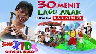 30 menit Lagu Anak Bersama Kak Nunuk (HD Video) - Artis Cilik GNP