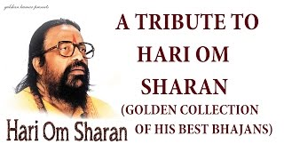 Top 10 Best Bhajans I HARI OM SHARAN...Golden Collection of his Best Bhajans, Audio Juke Box