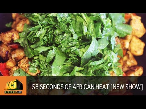58 SECONDS OF AFRICAN HEAT | COOKING SHOW