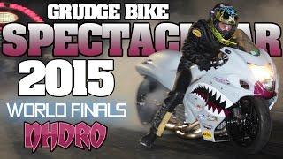 getlinkyoutube.com-NHDRO 2015: Grudge Bike Spectacular, drag racing World Finals
