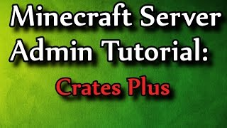 Minecraft Admin How-To: Crates Plus