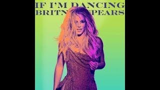 IF I'M DANCING - BRITNEY SPEARS  karaoke version ( no vocal ) lyric