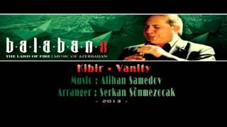 Alihan Samedov & Vanity – Kibir