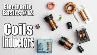 Electronic Basics #12: Coils / Inductors (Part 1)