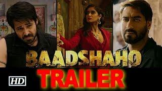 Baadshaho TRAILER | Introduces Ajay & other Badasses