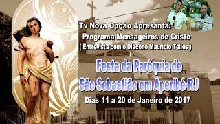 Programa Mensageiros de Cristo-Festa de São Sebastião em Aperibé-RJ