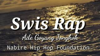 Ade Goyang Jongkok-Swis Rap(Official Audio)