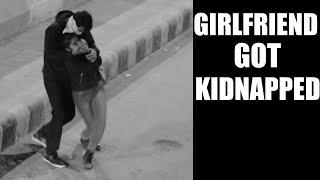 Kidnapping My Girlfriend Prank | Gone Wrong | AVRprankTV