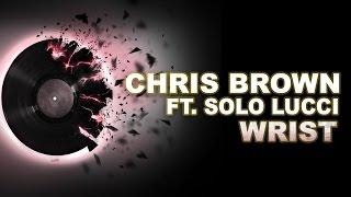 getlinkyoutube.com-Chris Brown - Wrist ft. Solo Lucci MP3 Song HD