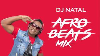 DJ NATAL -AFROBEATS MIX 2016