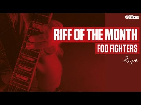 Riff Of The Month: Foo Fighters 'Rope' (TG214)