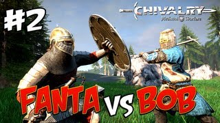 getlinkyoutube.com-Chivalry Medieval Warfare - Fanta Vs Bob, c'est l'heure du Duel !