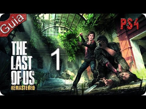 The Last of Us Remasterizado PS4 Walkthrough parte 1 Español