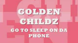 getlinkyoutube.com-GOLDEN CHILDZ-GO TO SLEEP ON THE PHONE