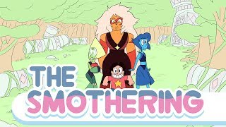 The Smothering - Steven Universe Fan episode