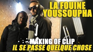 La Fouine ft Youssoupha - Il se passe quelque chose (Making of)
