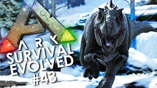 ARK: Survival Evolved - Episode 43 | GIGA... GIGA... GIGANOTOSAURUS!