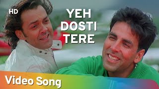 getlinkyoutube.com-Yeh Dosti Tere Dum Se | Dosti Songs | Akshay Kumar | Bobby Deol | Udit Narayan | Filmigaane