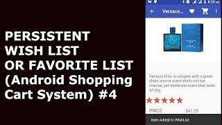PERSISTENT WISH LIST OR FAVORITE LIST(Android Shopping Cart System) #4