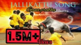 Jallikattu song - Gana Prabha | D.Vam | Sorry EntertainmenT