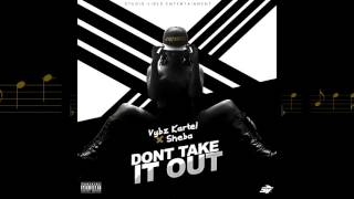 Vybz Kartel & Sheba - Dont Take It Out