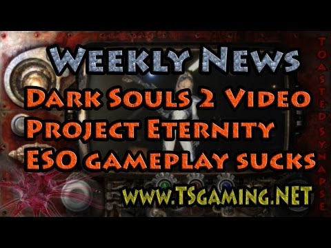 Weekly Gaming News - Dark Souls 2 Gameplay, Project Eternity Footage, ESO Gameplay disliked