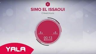 getlinkyoutube.com-Simo El Issaoui - Chikatchoula (Audio) / سيمو العيساوي - شبكاتشولا