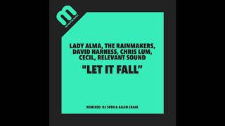 Lady Alma, Rainmakers, Harness, Lum, Cecil, Relevant Sound  - Let It Fall (DJ Spen's Mix)