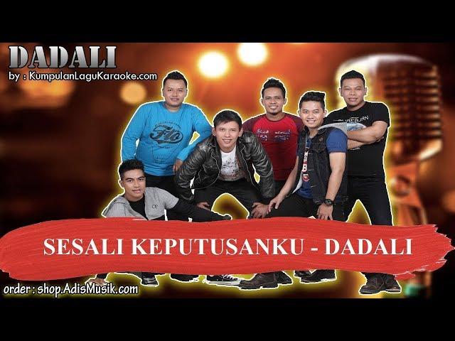 SESALI KEPUTUSANKU -  DADALI Karaoke