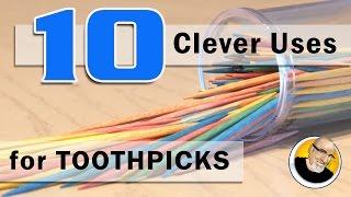 getlinkyoutube.com-Top 10 Clever Uses for Toothpicks!