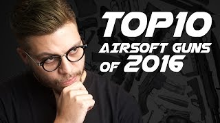 Top 10 Airsoft Guns of 2016