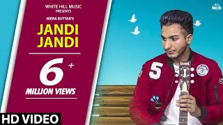 Latest Punjabi Song 2017 | Jandi Jandi (Full Song) Seera Buttar | New Punjabi Songs 2017