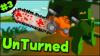 Unturned Gameplay - Part 3 - Military Loot, Chainsaw Weapon & Crafting! (Unturned Funny Moments)