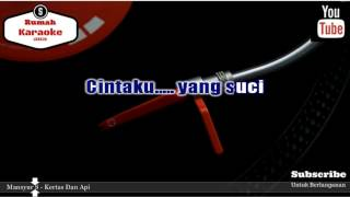 Karaoke Mansyur S   Kertas Dan Api