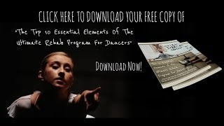 The Top 10 Elements of the Ultimate Rehab Program for Dancers! FREE PDF