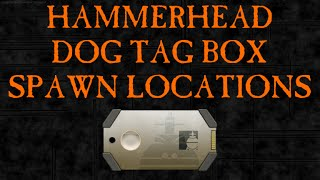 getlinkyoutube.com-Dog Tag Box Spawn Locations - Hammerhead