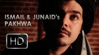getlinkyoutube.com-Pakhwa - Ismail and Junaid Official Music Video [HD]