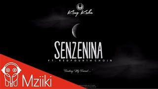getlinkyoutube.com-King Kaka - Senzenina ft RedFourth Choir (Official Audio)