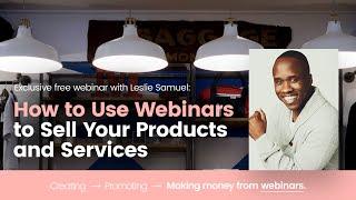 getlinkyoutube.com-How to Use Webinars to Sell Your Products and Services [Webinar]   Leslie Samuel, Webinar Marketing