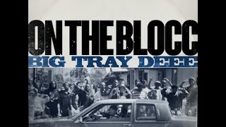 Tray Dee - On The Blocc