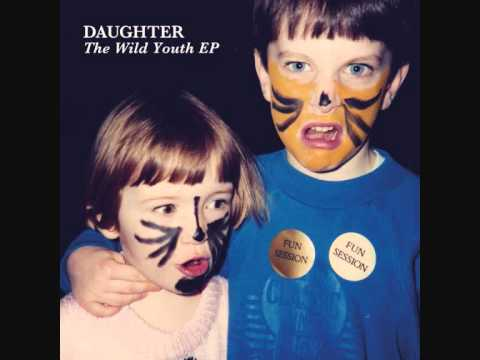 Daughter - Youth (The Wild Youth EP)
