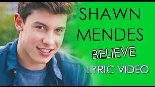 Shawn Mendes - Believe (Lyric Video)