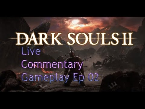 Dark Souls 2 gameplay(Live Commentary) w/jagr pt 2: Constant Deaths and Majula