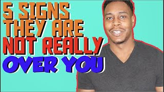 getlinkyoutube.com-5 signs that they are not really over you