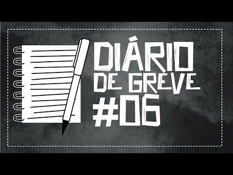 Diário de Greve #6