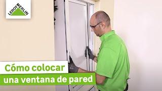 getlinkyoutube.com-Cómo colocar una ventana de pared (Leroy Merlin)