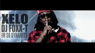 XeLo - I'm So Dynamite (ft. Dj Foxx T)