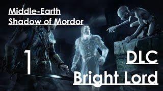 getlinkyoutube.com-Middle-Earth Shadow of Mordor DLC Светлый Властелин Прохождение на русском Часть 1