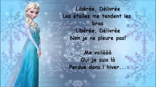 """getlinkyoutube.com-La Reine des Neiges- """"Liberée, Délivrée"""" paroles"""